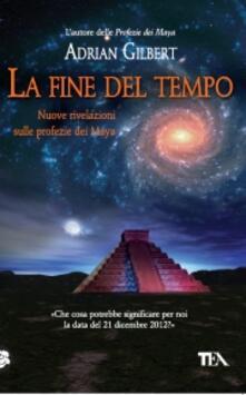 Premioquesti.it La fine del tempo. Nuove rivelazioni sulle profezie dei Maya Image