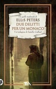 Due delitti per un monaco. Le indagini di fratello Cadfael. Vol. 5
