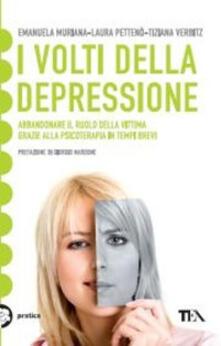 I volti della depressione. Abbandonare il ruolo della vittima grazie alla psicoterapia in tempi brevi.pdf