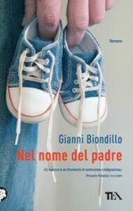 Foto Cover di Nel nome del padre, Libro di Gianni Biondillo, edito da TEA
