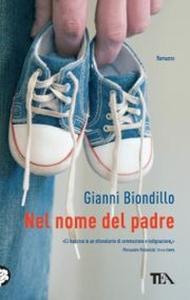 Libro Nel nome del padre Gianni Biondillo