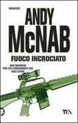 Libro Fuoco incrociato Andy McNab