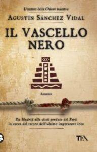 Foto Cover di Il vascello nero, Libro di Agustín Sánchez Vidal, edito da TEA