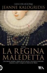 La regina maledetta - Jeanne Kalogridis - copertina