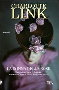 La donna delle rose - Charlotte Link - copertina