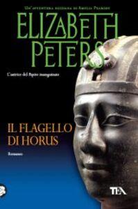 Foto Cover di Il flagello di Horus, Libro di Elizabeth Peters, edito da TEA