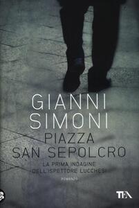 Piazza San Sepolcro. La prima indagine del commissario Lucchesi - Gianni Simoni - copertina