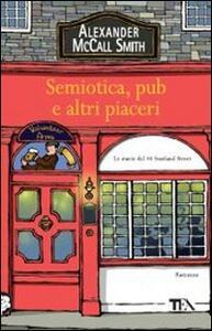 Semiotica, pub e altri piaceri - Alexander McCall Smith - copertina