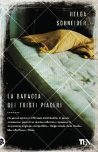 La baracca dei tristi piaceri - Helga Schneider - copertina