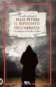 Libro Il rifugiato dell'abbazia. Le indagini di fratello Cadfael. Vol. 7 Ellis Peters