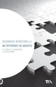 Mi ritorno in mente. Il corpo, le emozioni, la coscienza - Edoardo Boncinelli - copertina