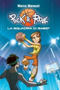 La squadra di basket. Pick & Roll. Vol. 1
