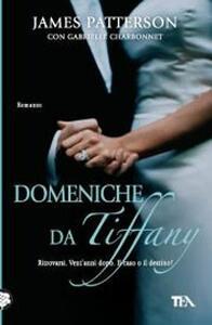 Domeniche da Tiffany - James Patterson,Gabrielle Charbonnet - copertina