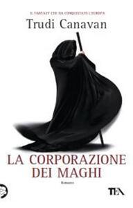 La corporazione dei maghi - Trudi Canavan - copertina