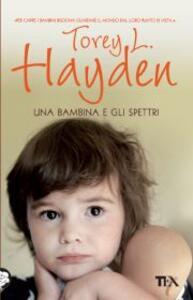 Una bambina e gli spettri - Torey L. Hayden - copertina