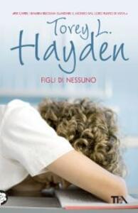Figli di nessuno - Torey L. Hayden - copertina
