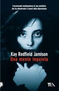 Una mente inquieta - Kay R. Jamison - copertina