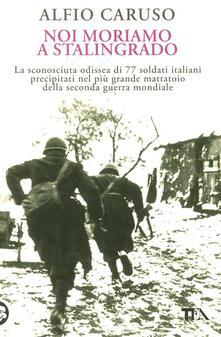 Atomicabionda-ilfilm.it Noi moriamo a Stalingrado Image