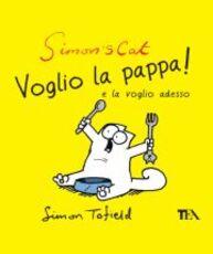 Libro Simon's cat: voglio la pappa! e la voglio adesso Simon Tofield