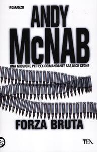 Forza bruta - Andy McNab - copertina