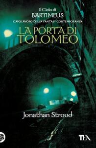 La Porta di Tolomeo. Il ciclo di Bartimeus. Vol. 3 - Jonathan Stroud - copertina