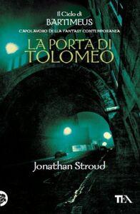 Libro La Porta di Tolomeo. Il ciclo di Bartimeus. Vol. 3 Jonathan Stroud