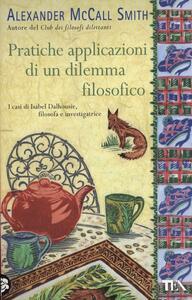 Pratiche applicazioni di un dilemma filosofico - Alexander McCall Smith - copertina