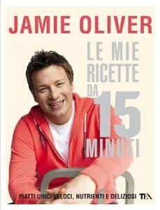 Le mie ricette da 15 minuti - Jamie Oliver - copertina