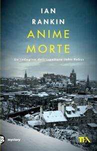 Anime morte - Ian Rankin - copertina