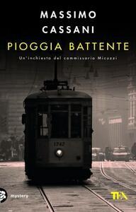 Pioggia battente. Un'inchiesta del commissario Micuzzi - Massimo Cassani - copertina