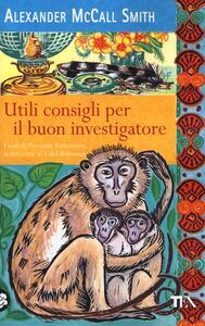 Utili consigli per il buon investigatore - Alexander McCall Smith - copertina