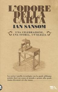 L' odore della carta. Una celebrazione, una storia, una elegia - Ian Sansom - copertina