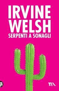 Serpenti a sonagli - Irvine Welsh - copertina