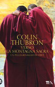 Foto Cover di Verso la montagna sacra. Un pellegrinaggio in Tibet, Libro di Colin Thubron, edito da TEA