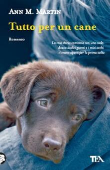 Tutto per un cane - Ann M. Martin - copertina