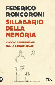 Sillabario della memoria. Viaggio sentimentale tra le parole amate.pdf