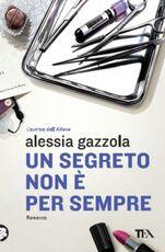 Libro Un segreto non è per sempre Alessia Gazzola