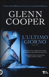 L' ultimo giorno - Glenn Cooper - copertina