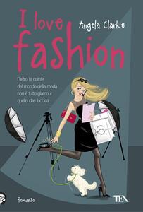 I love fashion - Angela Clarke - copertina