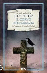 Il corvo dell'abbazia. Le indagini di fratello Cadfael. Vol. 12 - Ellis Peters - copertina