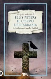 Il corvo dell'abbazia. Le indagini di fratello Cadfael. Vol. 12