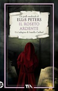 Libro Il roseto ardente. Le indagini di fratello Cadfael. Vol. 13 Ellis Peters