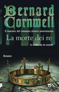 Libro La morte dei re Bernard Cornwell