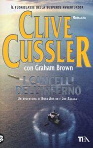 Foto Cover di I cancelli dell'inferno, Libro di Clive Cussler,Graham Brown, edito da TEA