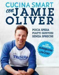 Cucina smart con Jamie Oliver - Jamie Oliver - copertina
