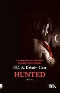 Hunted. La casa della notte - P. C. Cast,Kristin Cast - copertina