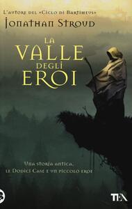 La valle degli eroi - Jonathan Stroud - copertina