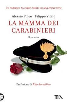 La mamma dei carabinieri - Alessio Puleo,Filippo Vitale - copertina