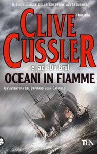Oceani in fiamme - Clive Cussler,Jack Du Brul - copertina