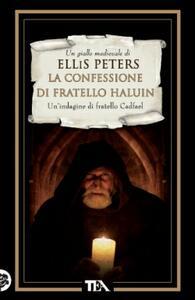La confessione di fratello Haluin. Le indagini di fratello Cadfael. Vol. 15